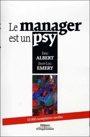 Le manager est un psy de Eric ALbert et Jean-Luc Emery dirigeants associés de Uside
